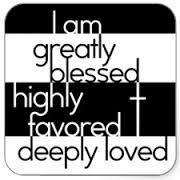 I Am Blessed And Highly Favored Quotes Charitoo - Walk...